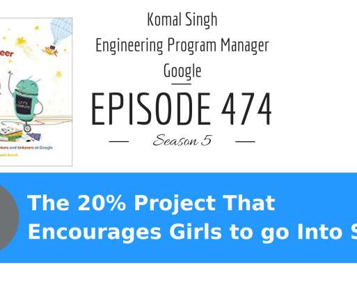 31e960f36749 Girls and STEM  The Google 20% Project That Encourages Girls to go Into STEM