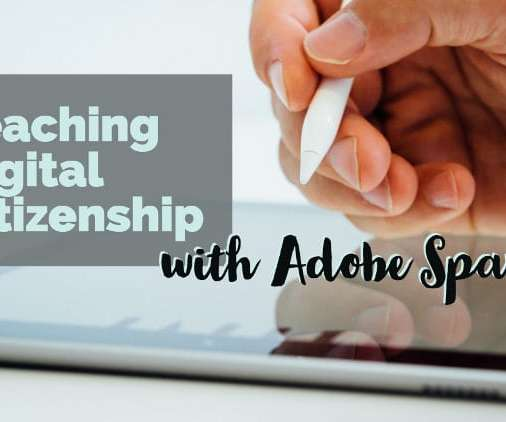 Class Tech Tips: Teaching Digital Citizenship with Adobe Spark