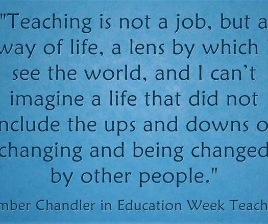 """'Teaching is not a job, but a way of Life'"""