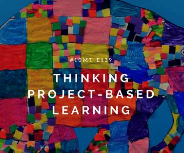 Thinking Project Based Learning with the Buck Institute